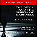 Demonology: The Devil and the Spirits of Darkness Expanded!: Evil Spirits, a Catholic View: The Demonology Series, Book 5 Audiobook by Michael Freze Narrated by Mark Barnard
