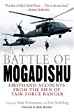 The Battle of Mogadishu: Firsthand Accounts from the Men of Task Force Ranger (Paperback)