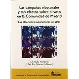 Las campañas electorales y sus efectos sobre el voto en la Comunidad de Madrid : las elecciones autonómicas de...