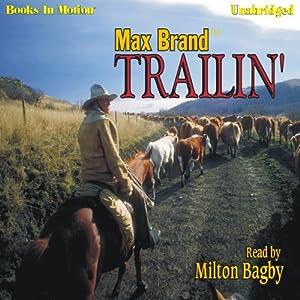 Trailin' | [Max Brand]