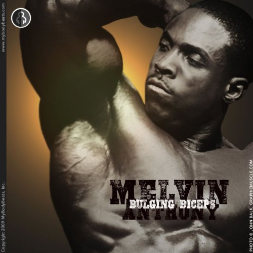 Bulging Biceps With Melvin Anthony
