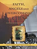 img - for Faith, Angels and Overcoming GBS : The Jim McKinley Story book / textbook / text book