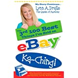 The 3rd 100 Best Things I've Sold on Ebay...Ka-Ching! My Story Continues by Lynn Dralle The Queen of Auctions (The 100 Best Things I've Sold on eBay) ~ Lynn Dralle