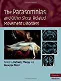 The Parasomnias and Other Sleep-Related Movement Disorders (Cambridge Medicine)