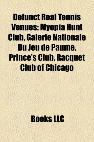 Nationale Du Jeu de Paume, Prince's Club, Racquet Club of Chicago