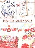 Créations pour les Beaux Jours - Plus de 50 projets handmade pour une maison gaie et colorée