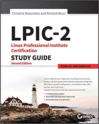 LPIC-2: Linux Professional Institute Certification Study Guide, 2e: Exam 201 and Exam 202 written by Christine Bresnahan