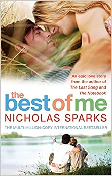 The Best of Me. by Nicholas Sparks