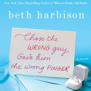 Chose the Wrong Guy, Gave Him the Wrong Finger | [Beth Harbison]