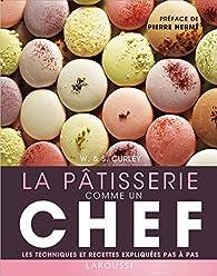 La Pâtisserie comme un chef par  William & Suzue Curley