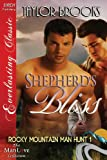 Shepherds Bliss [Rocky Mountain Man Hunt 1] (Siren Publishing Everlasting Classic Manlove) (Rocky Mountain Man Hunt - Siren Publishing Everlasting Classic Manlove)