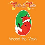 Vincent the Vixen: A Truth & Tails Story