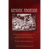 Demonic Abortion: A Sobering Commentary on the Satanic Nature of the Modern Abortion Industry ~ Rev. Thomas J. Euteneuer