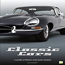 Classic Cars: A Profile of History's Most Iconic Marques Audiobook by  Go Entertain Narrated by Jim Woods
