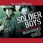 Soldier Boys | Dean Hughes