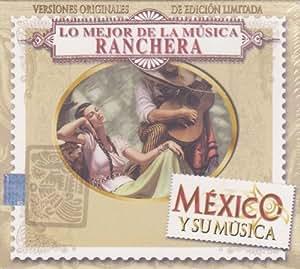"""Lo Mejor De La Musica Ranchera """"Mexico Y Su Musica"""" 100 Anos De Musica"""