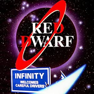 Red Dwarf: Infinity Welcomes Careful Drivers (       UNABRIDGED) by Rob Grant, Doug Naylor Narrated by Chris Barrie