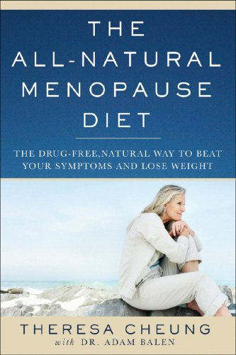 The All-Natural Menopause Diet: The Drug-Free, Natural Way to Beat Your Symptoms and Lose Weight