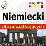 Niemiecki dla poczatkujacych - Sluchaj i Ucz sie: Konwersacje dla poczatkujacych / 1000 slów i zwrotów w praktyce / 1000 slów i zwrotów w pracy | Dorota Guzik