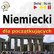 Niemiecki dla poczatkujacych: Konwersacje dla poczatkujacych / 1000 slów i zwrotów w praktyce / 1000 slów i zwrotów w pracy (Sluchaj & Ucz sie) | Dorota Guzik