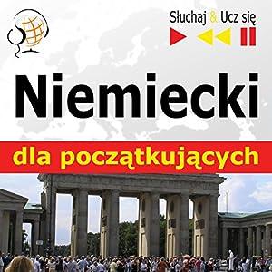 Niemiecki dla poczatkujacych - Sluchaj i Ucz sie Hörbuch
