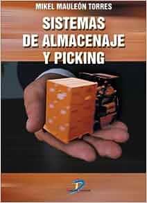 Sistema de Almacenaje y Picking (Spanish Edition): Mikel
