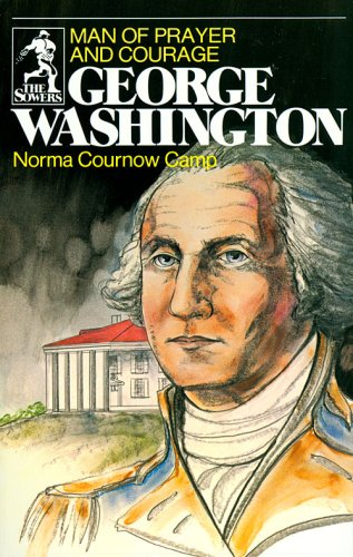George Washington Man of Prayer and Courage The Sowers091513490X : image
