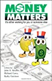 MONEY MATTERS: Its Either Working for You or Someone Else