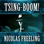 Tsing-Boom! (       UNABRIDGED) by Nicolas Freeling Narrated by Arthur Moley
