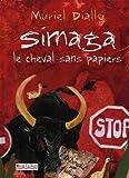 echange, troc Muriel Diallo - Simaga, le cheval sans papier