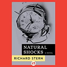 Natural Shocks: A Novel (       UNABRIDGED) by Richard Stern Narrated by David Drummond