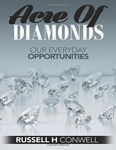 Acre of Diamonds by Russell H Conwell: Russell Conwell's Inspiring Classic About Opportunity, Buch