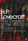 The Dreams in the Witch House and Other Weird Stories (Penguin Modern Classic)