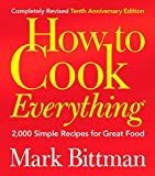 Image of How to Cook Everything: 2,000 Simple Recipes for Great Food,10th Anniversary Edition