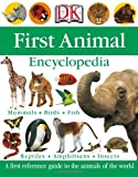 img - for DK First Animal Encyclopedia (Dk First Reference Series) book / textbook / text book