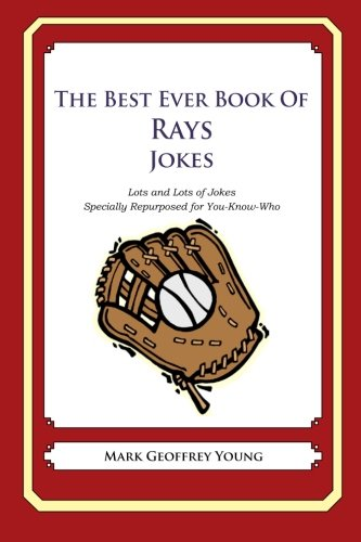 The Best Ever Book of Rays Jokes: Lots and Lots of Jokes Specially Repurposed for You-Know-Who