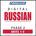 Russian Phase 2, Unit 01-05: Learn to Speak and Understand Russian with Pimsleur Language Programs  by Pimsleur