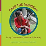 img - for Over the Rainbeau: Living the Dream of Sustainable Farming book / textbook / text book