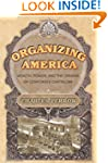 Organizing America: Wealth, Power, an...
