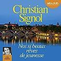 Nos si beaux rêves de jeunesse | Livre audio Auteur(s) : Christian Signol Narrateur(s) : Aurélien Ringelheim