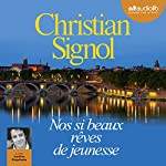 Nos si beaux rêves de jeunesse | Christian Signol