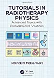 img - for Tutorials in Radiotherapy Physics: Advanced Topics with Problems and Solutions book / textbook / text book