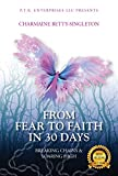 From Fear to Faith in 30 Days: Breaking Chains & Soaring High