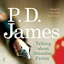 Talking About Detective Fiction (       UNABRIDGED) by P. D. James Narrated by Patience Tomlinson