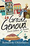 'Grazie, Genova: Zwei Jahre al dente' von 'Bernadette Olderdissen'