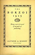 THE BORZOI 1925. by Inc Alfred A. Knopf