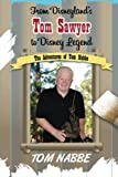 img - for From Disneyland's Tom Sawyer to Disney Legend: The Adventures of Tom Nabbe (Disney Legends) (Volume 2) book / textbook / text book