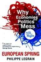 European Spring: Why Our Economies and Politics are in a Mess - and How to Put Them Right (English Edition)