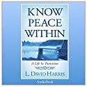 Know Peace Within: A Life in Transition Audiobook by L. David Harris Narrated by Dorothy Deavers
