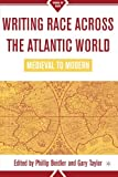 img - for Writing Race Across the Atlantic World, 1492-1789 book / textbook / text book